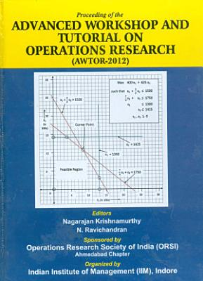 Advanced Workshop And Tutorials On Operations Research  AWTOR 2012  PDF