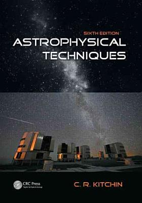 Astrophysical Techniques  Sixth Edition PDF