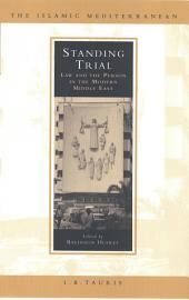 Standing Trial: Law and People in the Modern Middle East