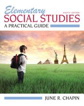 Elementary Social Studies: A Practical Guide, Edition 8