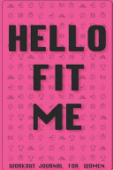 Workout Journal for Women (2020) by Hello Fit Me