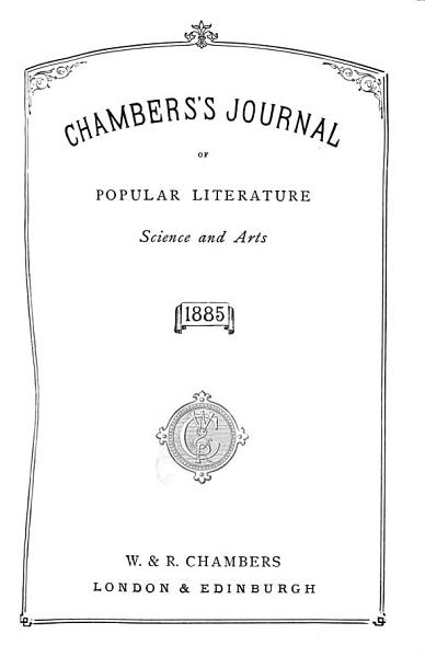 Chambers's Edinburgh journal, conducted by W. Chambers. [Continued as] Chambers's Journal of popular literature, science and arts