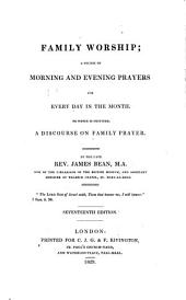 Family Worship: A Course of Morning and Evening Prayers for Every Day in the Month. To which is Prefixed a Discourse on Family Prayer