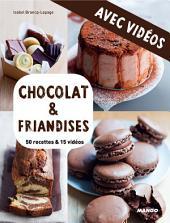 Chocolat & friandises - Avec vidéos: 50 recettes & 15 vidéos