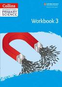 International Primary Science Workbook: Stage 3