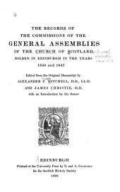 The Records of the Commissions of the General Assemblies of the Church of Scotland Holden in Edinburgh in the Years 1646 and 1647: Volume 2