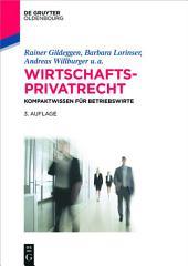 Wirtschaftsprivatrecht: Kompaktwissen für Betriebswirte, Ausgabe 3