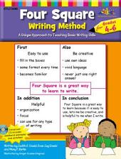 Four Square: Writing Method Grades 4-6: A Unique Approach to Teaching Basic Writing Skills