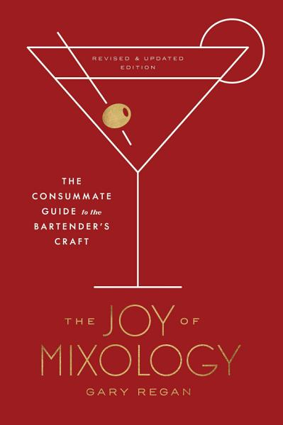 Download The Joy of Mixology  Revised and Updated Edition Book