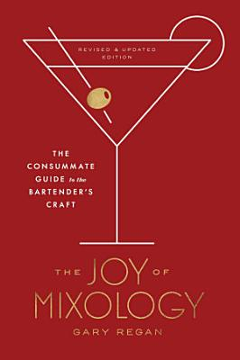 The Joy of Mixology  Revised and Updated Edition PDF