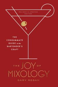 The Joy of Mixology  Revised and Updated Edition Book