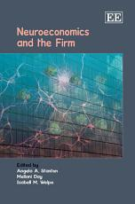 Neuroeconomics and the Firm