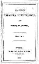 Maunder's Treasury of Knowledge, and Library of Reference, Parts I & II.