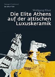 Die Elite Athens auf der attischen Luxuskeramik PDF