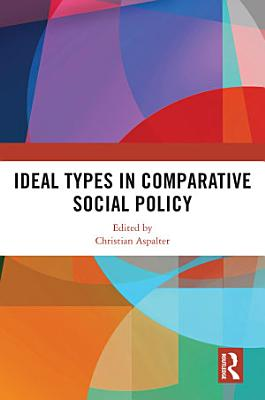 Ideal Types in Comparative Social Policy