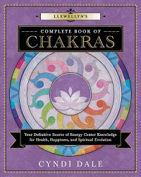 Llewellyn S Complete Book Of Chakras Book PDF