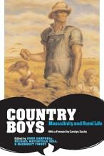 Country Boys  Masculinity and Rural Life PDF