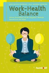 Work-Health Balance: Aktiver Stressabbau mit der wingwave®-Methode. Gesund trotz viel Arbeit.