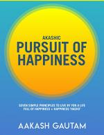 Akashic Pursuit of Happiness