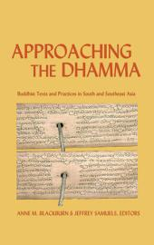 Approaching the Dhamma: Buddhist Texts and Practices in South and Southeast Asia