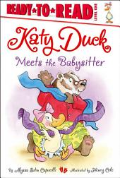 Katy Duck Meets the Babysitter: With Audio Recording