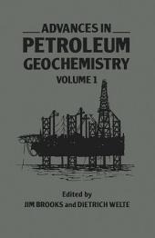 Advances in Petroleum Geochemistry: Volume 1