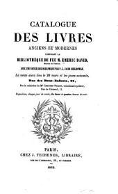 Catalogue des livres anciens et modernes: composant la bibliothèque de feu M. Émeric David ...