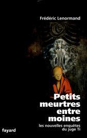 Petits meurtres entre moines: Les nouvelles enquêtes du juge Ti