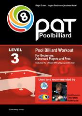 Pool Billiard Workout PAT Level 3: For Beginners, Advanced Players and Pros