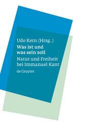 Was ist und was sein soll: Natur und Freiheit bei Immanuel Kant