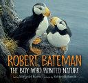 Robert Bateman  The Boy Who Painted Nature