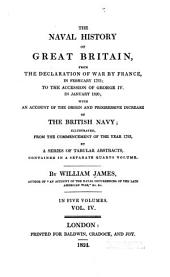 The Naval History of Great Britain: From the Declaration of War by France in February 1793, to the Accession of George IV in January 1820 ; with an Account of the Origin and Progressive Increase of the British Navy ; Illustrated, from the Commencement of the Year 1793, by a Series of Tabular Abstracts, Contained in a Separate Quarto Volume, Volume 4