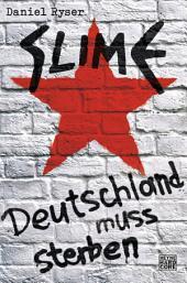 Slime: Deutschland muss sterben