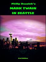 Philip Dossick's Mark Twain in Seattle 2nd Edition
