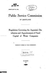 Regulations Governing the Appraisal, Distribution and Apportionment of Fixed Capital of Water Companies: Issued by Order of the Commission, June 19, 1911