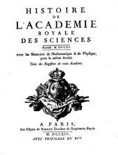 Histoire de l'Académie Royale des Sciences: avec les mémoires de mathématique et de physique pour la même année : tirés des registres de cette Académie. 1711 (1714)