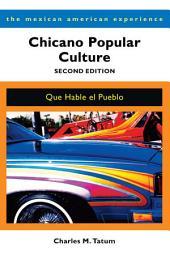 Chicano Popular Culture, Second Edition: Que Hable el Pueblo