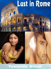 Lust in Rome: A Multi-Cultural Romance (Part I)
