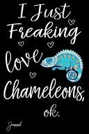 I Just Freaking Love Chameleons Ok Journal