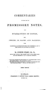 Commentaries on the law of promissory notes: and guaranties of notes, and checks on banks and bankers