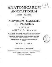 Anatomicarum annotationum, liber primus: de nervorum gangliis, et plexubus