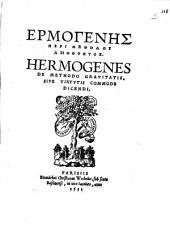 ErmogenL·s Peri methodou deinotL·tos. Hermogenes De methodo grauitatis. Siue Virtutis commode dicendi