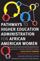 Pathways to Higher Education Administration for African American Women PDF