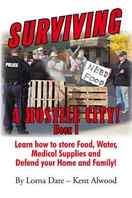 Surviving a Hostile City
