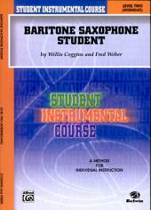 Student Instrumental Course: Baritone Saxophone Student, Level II