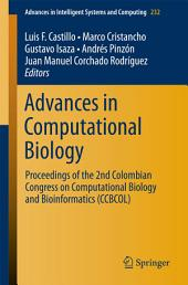 Advances in Computational Biology: Proceedings of the 2nd Colombian Congress on Computational Biology and Bioinformatics (CCBCOL)
