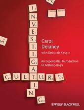 Investigating Culture: An Experiential Introduction to Anthropology, Edition 2