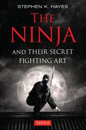 The Ninja and Their Secret Fighting Art