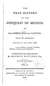 The True History of the Conquest of Mexico: Volume 2