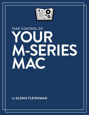 Take Control of Your M Series Mac